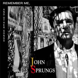 Remember Me - by John Sprung